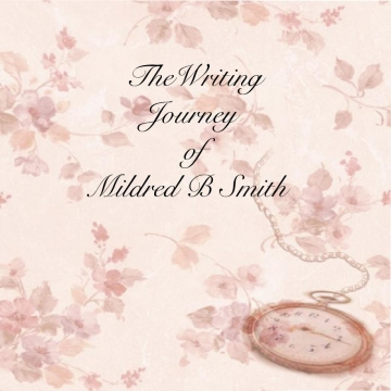 The Writing Journey of Mildred B Smith
