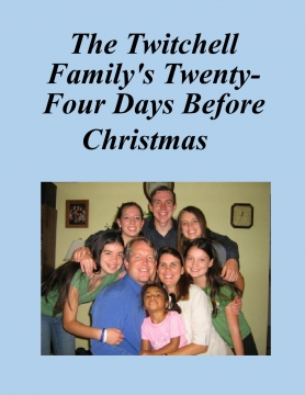 The Twitchell Family's Twenty-four Days Before Christmas