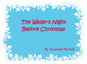The Waller's Night Before Christmas
