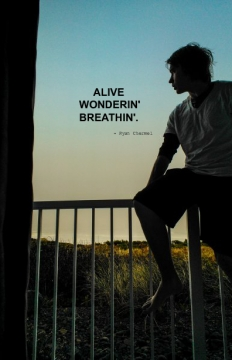 Alive;Wonderin';Breathin'.