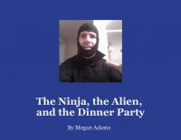 The Ninja, The Alien, And The Dinner Party