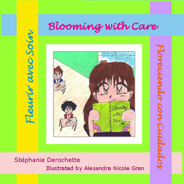 Blooming with Care/Fleurir avec Soin/Floreciendo con Cuidados