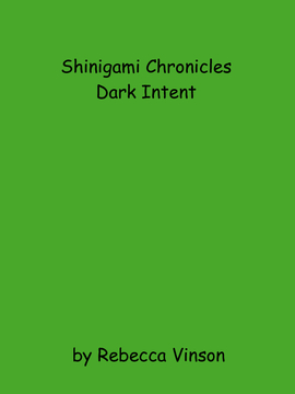 Shinigami Chronicles: Dark Intent