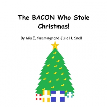 The BACON Who Stole Christmas!