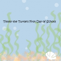 Timmy The Turtle's First Day of School