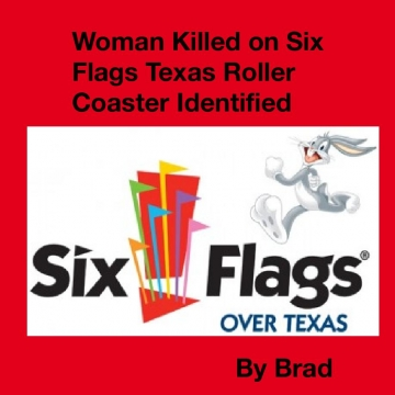 Woman killed on Six Flags Texas roller coaster identified
