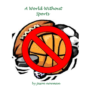 A World Without Sports