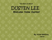 A STORY ABOUT DUSTEN LEE