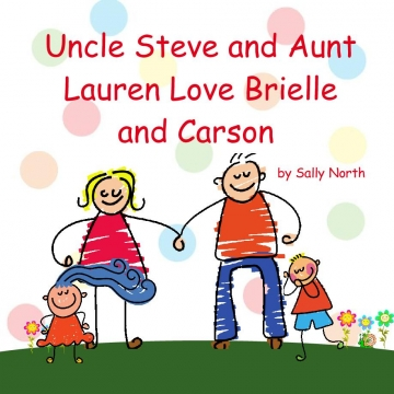 Uncle Steve and Aunt Lauren Love Brielle and Carson