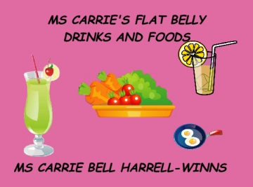 MSCARRIE'S FLAT BELLY DRINKS AND FOODS