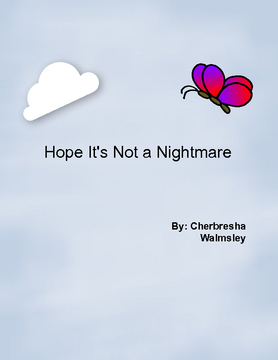 my life: hope it's not  a nightmare