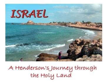 Israel, A Henderson's Journey to the Holy Land