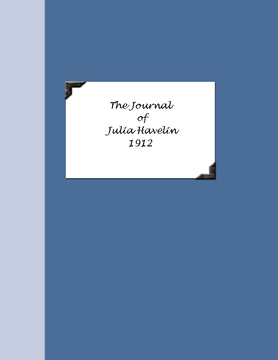 The Journal of Julia Havelin 1912