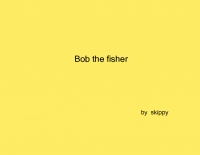 Bob the fisher