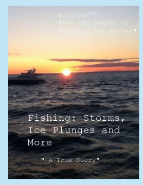 Fishing: Storms, Ice Plunges and More