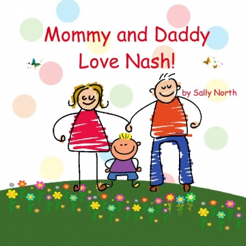 Mommy and Daddy Love Nash!