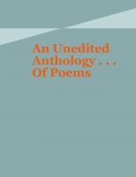 An Unedited Anthology. . . Of Poems