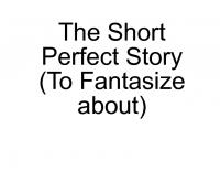 The short Perfect stroy