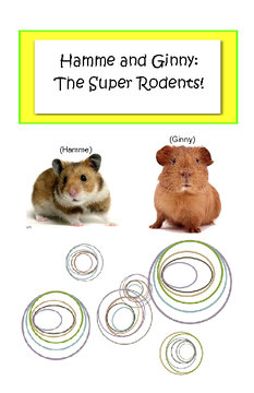 Hamme and Ginny the Super Rodents