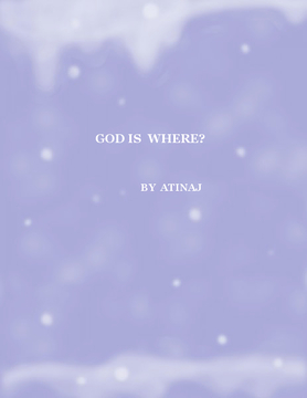 GOD IS WHERE?