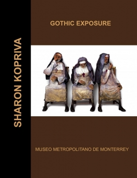 "Sharon Kopriva ""Gothic Exposure"""