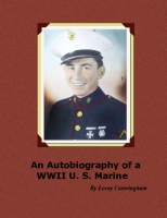 The Autobiography of a WWII U. S. Marine