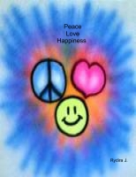 Peace,Love,And Happiness