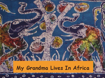 My Grandma Lives in Africa