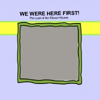 We Were Here First!