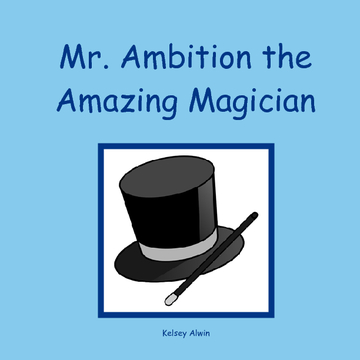 Mr. Ambition the Amazing Magician