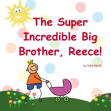 The Super Incredible Big Brother Reece!