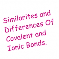 Comparing and Contrasting Ionic and Covalent Bonds