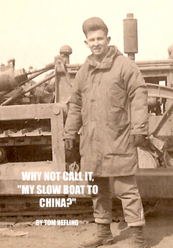 WHY NOT CALL IT MY SLOW BOAT TO CHINA?