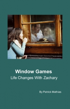 Window Games - Life Changes With Zachary