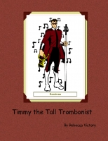 Timmy the Tall Trombonist