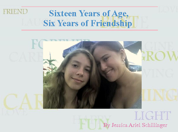 Sixteen Years of Age, Six Years of Friendship