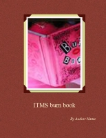 ITMS burn book