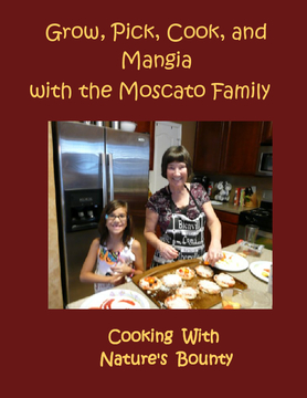 Grow, Pick, Cook, and Mangia with the Moscato Family