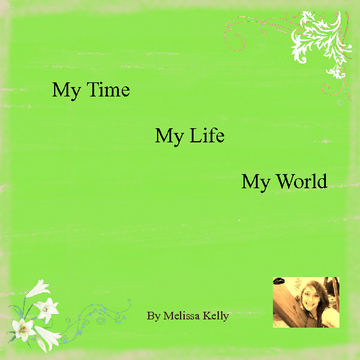 My time,My life,My world..