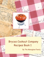Bryce's Cookout Company Recipes Book 1