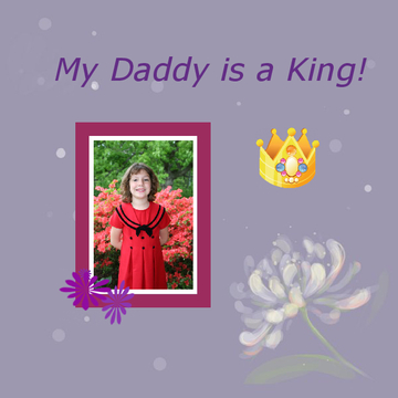 My Daddy is a King!