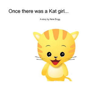 Once There Was a Kat Girl...