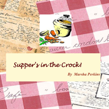 """Supper's In The Crock!"""