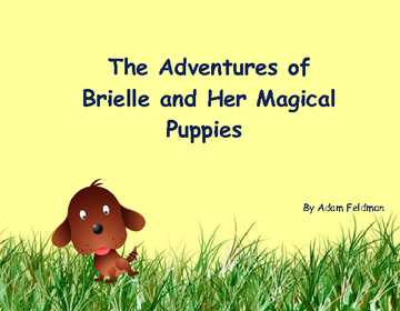 The Adventures of Brielle and Her Magic Puppies