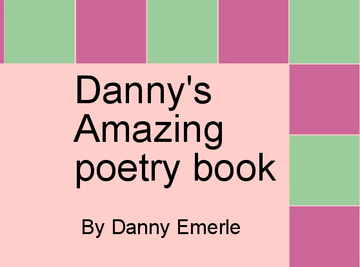 Danny's Amazing  Poetry Book
