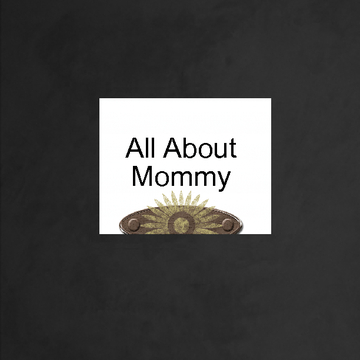 All About Mommy