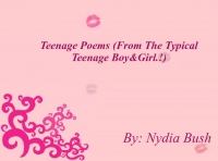 Teenage Poems.!(From The Typical Teenage Boy&Girl)