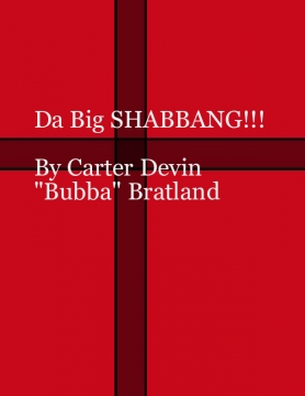 Da Big SHABBANG!!!