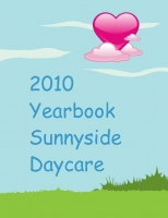 2010 yearbook sunnyside day care