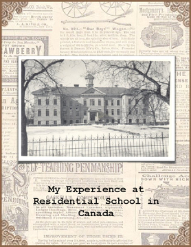 My Experience at Residential School in Canada